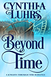 Beyond Time (A Knights Through Time Romance Book 9)