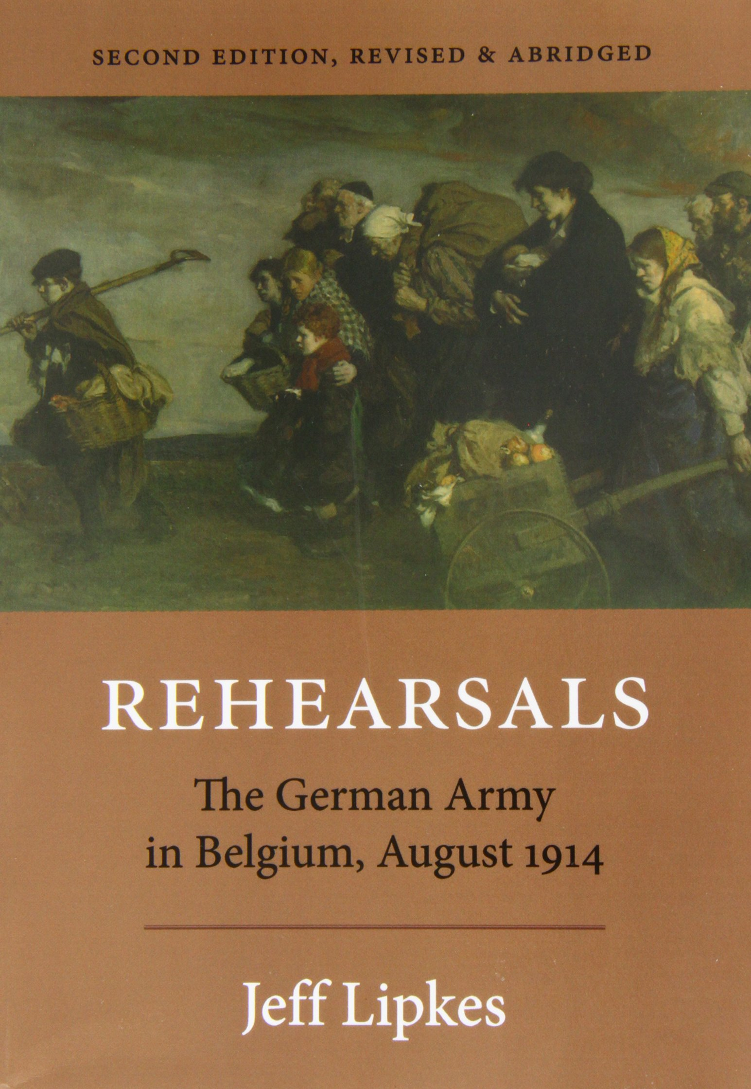Rehearsals: The German Army in Belgium, August 1914