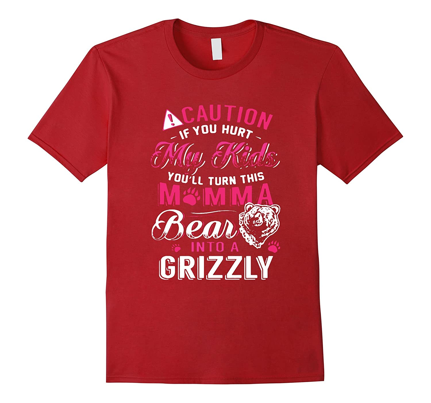 Caution If You Hurt My Kids Youll Turn This Mamma Bear Tee-TH