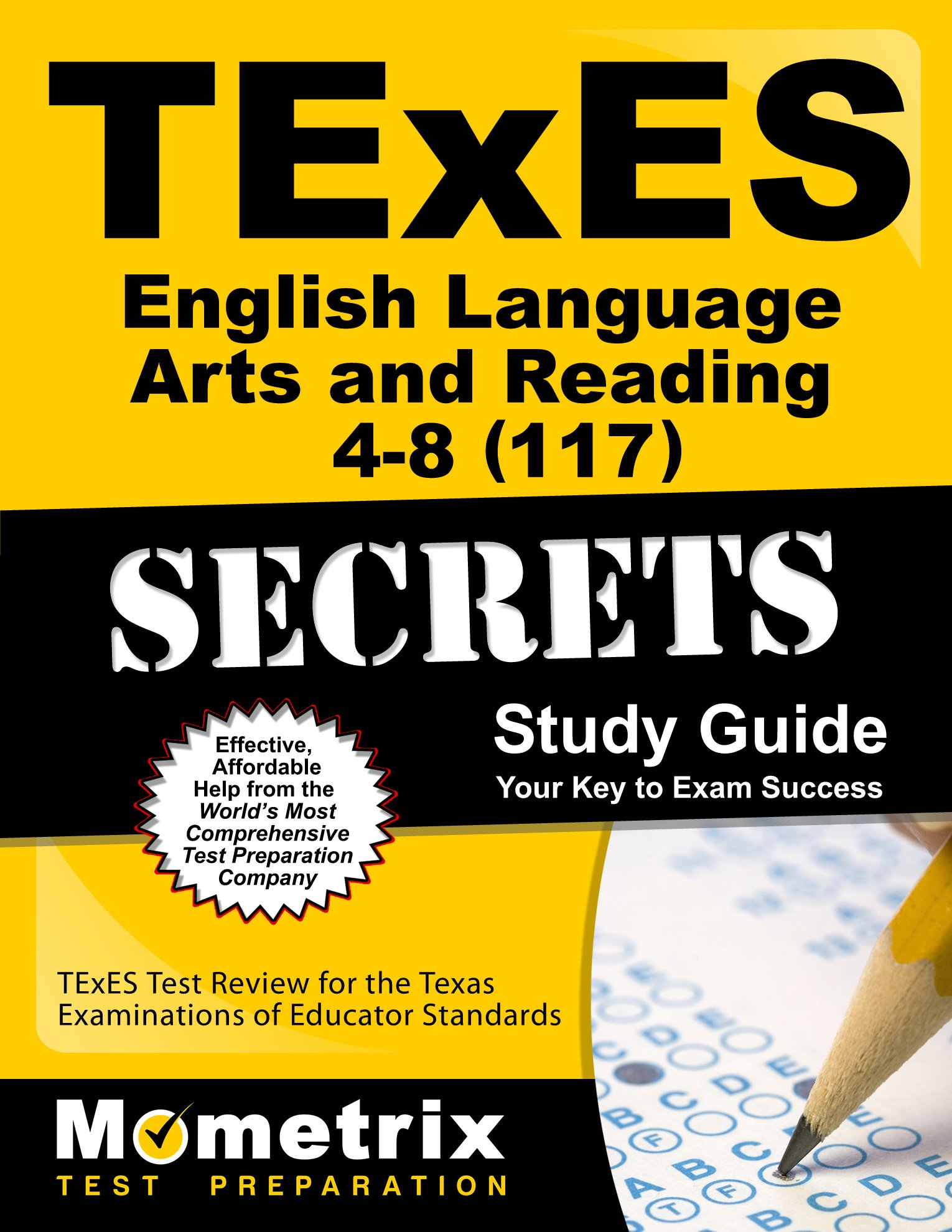TExES English Language Arts and Reading 4-8 (117) Secrets Study Guide: TExES Test Review for the Texas Examinations of Educator Standards (Mometrix Secrets Study Guides) by Mometrix Media LLC