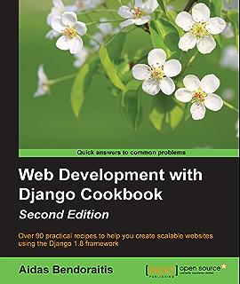 Django design patterns and best practices arun ravindran ebook web development with django cookbook second edition fandeluxe Choice Image
