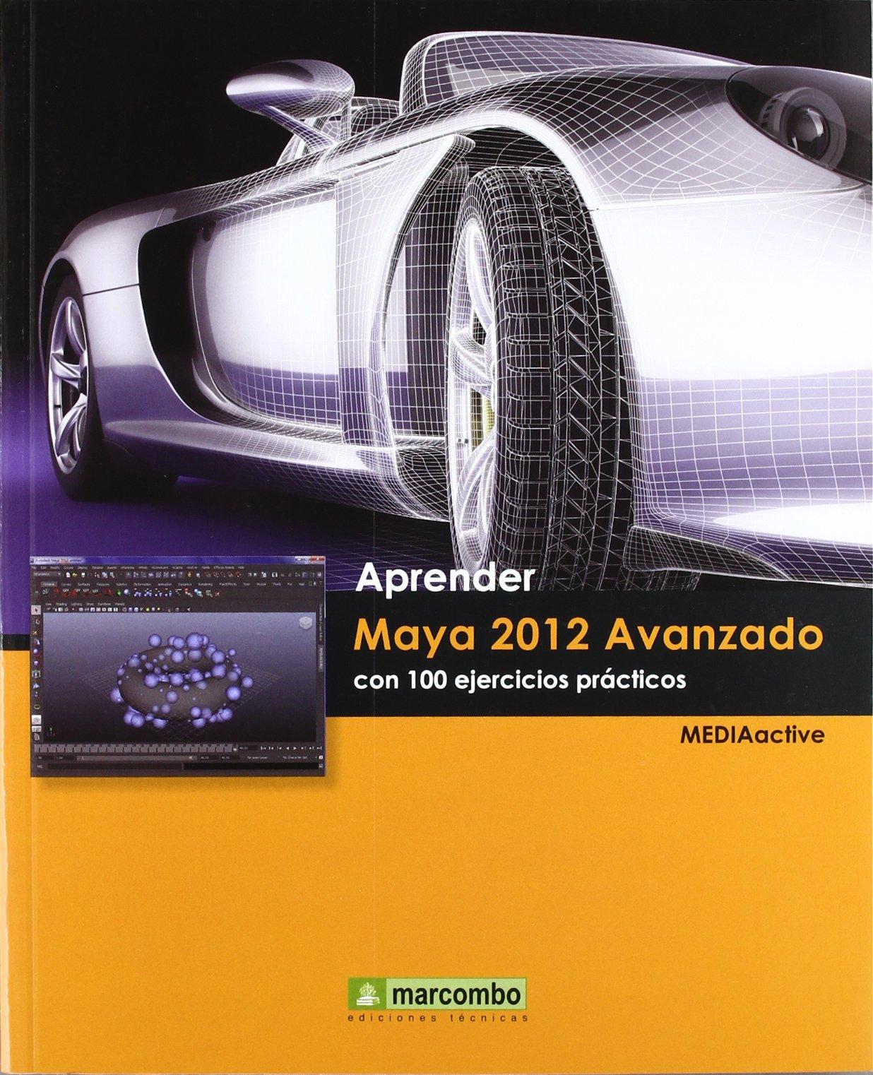 Download Aprender Maya 2012 Avanzado con 100 Ejercicios Prácticos pdf epub