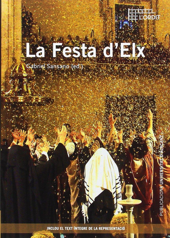 Download Festa d'Elx, La. (Col·lecció L'Ordit) [Paperback] [Oct 15, 2016] Aa. Vv. ebook