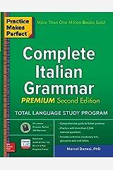 Practice Makes Perfect: Complete Italian Grammar, Premium Second Edition Kindle Edition
