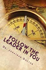 Follow The Leader in You: Being Led By The Holy Spirit Kindle Edition