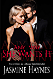 Any Way She Wants It: Naughty After Hours, Book 6