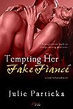 Tempting Her Fake Fiancé (Gone Hollywood)