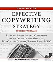 Effective Copywriting Strategy - for Money & Sales: Learn the Secret Formula Copywriters Use for Online Digital Marketing, Web Content Creation, Business Email, & SEO: Write Persuasive Copy That Sells!
