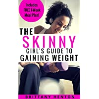 The Skinny Girl's Guide To Gaining Weight
