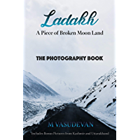 Ladakh: A Piece of Broken Moon Land: The Photography Book (English Edition)