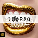 I Love R&B - Ministry of Sound [Explicit]