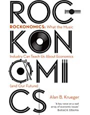 Rockonomics: What the Music Industry Can Teach Us About Economics (and Our Future)