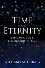 Time and Eternity: Exploring God's Relationship to Time Paperback