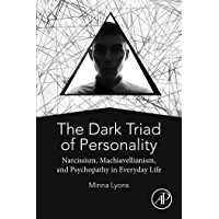 The Dark Triad of Personality: Narcissism, Machiavellianism, and Psychopathy in Everyday Life