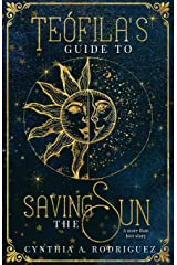 Teófila's Guide to Saving the Sun Paperback
