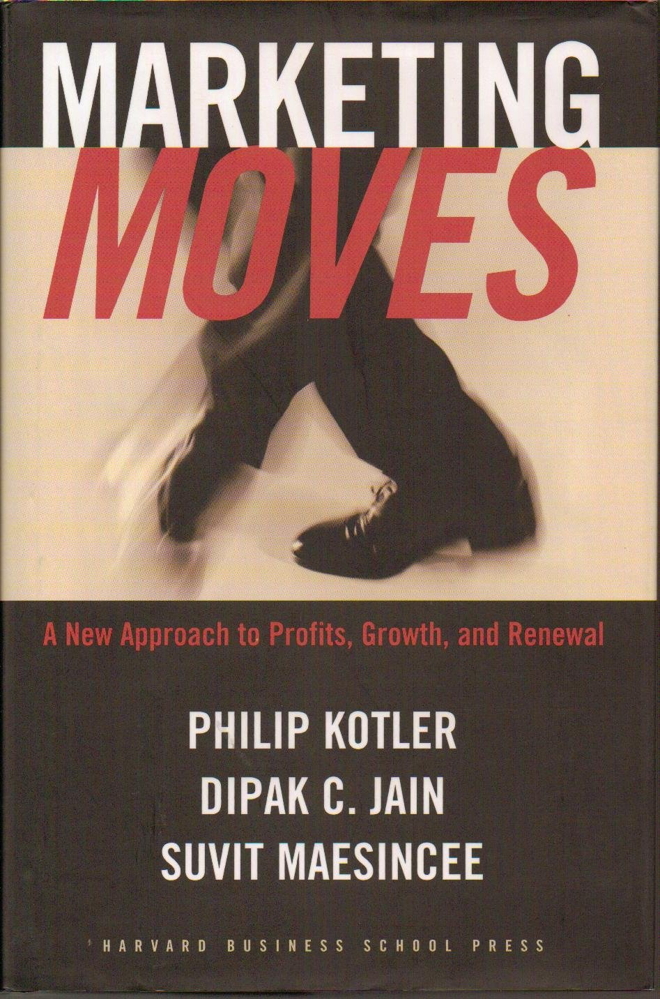 Marketing Moves - A New Approach to Profits, Growth, and Renewal - Hardcover - First Edition, 2nd Printing 2002