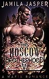 The Moscow Brotherhood: A BWWM Mafia Romance Novel (The BWWM Romance Brotherhoods Book 5)