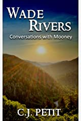 Wade Rivers: Conversations with Mooney Kindle Edition