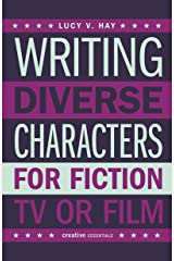 Writing Diverse Characters for Fiction, TV or Film Kindle Edition