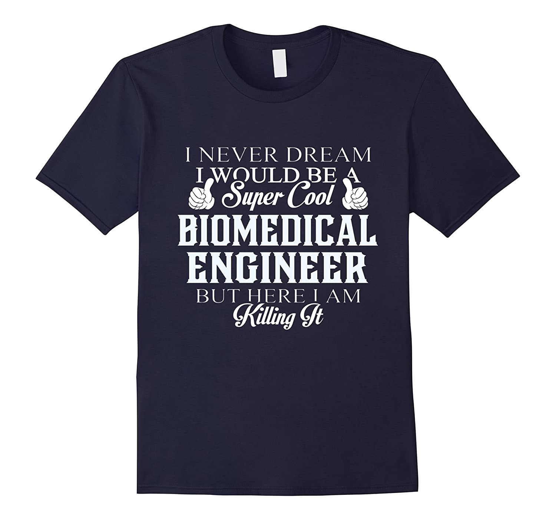 Dreamed would be super cool Biomedical engineer killing it-Vaci