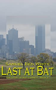 Last at Bat (The Story of Bat Garrett Book 4)