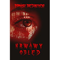 KRWAWY OBLED - Polish edition ( Sanguinary madness ) (English Edition)