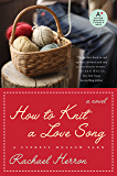 How to Knit a Love Song: A Cypress Hollow Yarn Book 1