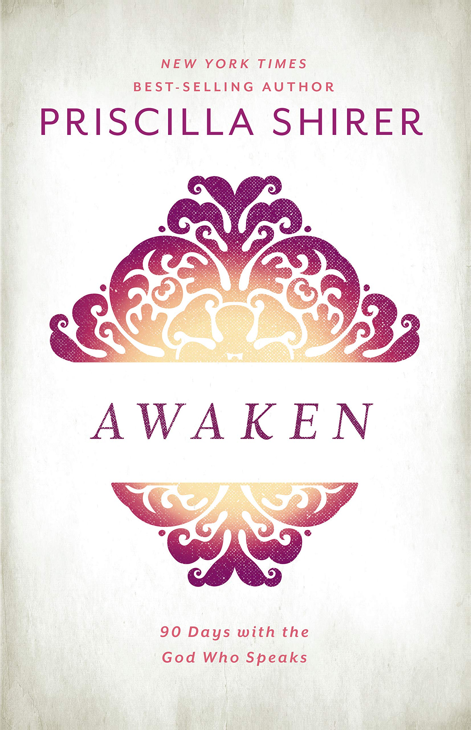 Awaken: 90 Days with the God who Speaks: Priscilla Shirer: 9781462776344:  Amazon.com: Books