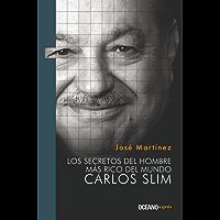 Los secretos del hombre más rico del mundo: Carlos Slim (Liderazgo)
