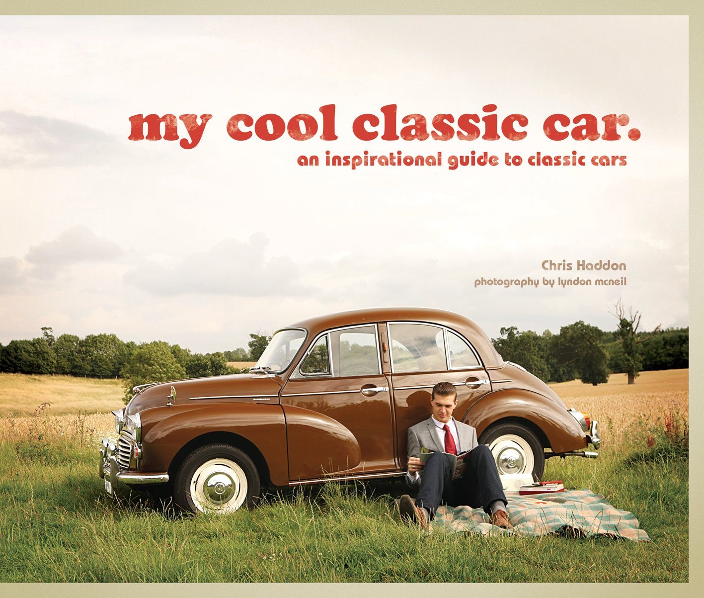 My Cool Classic Car An Inspirational Guide To Classic Cars Chris