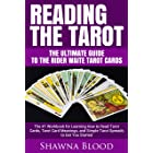 Reading the Tarot – The Ultimate Guide to the Rider Waite Tarot Cards: The #1 Workbook for Learning How to Read Tarot Cards,
