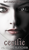 Cecilie (Dark Creature Book 1)