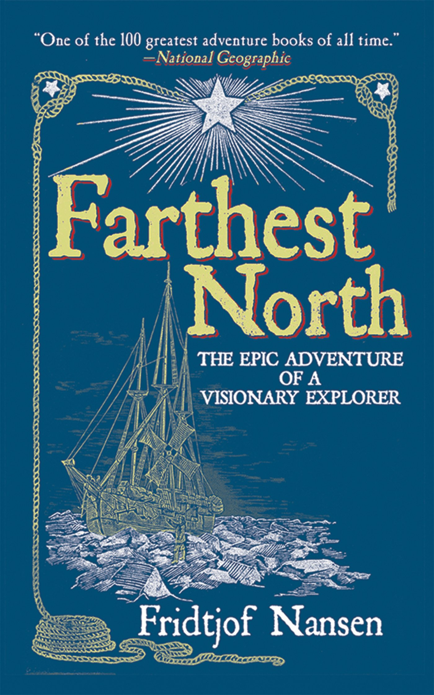 Farthest North The Epic Adventure of a Visionary Explorer Fridtjof