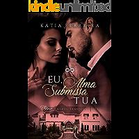 Eu, Alma Submissa Tua (Amores Transcendentes  Livro 1)