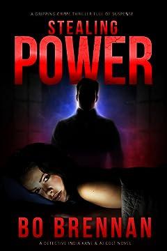 Stealing Power: A gripping crime thriller full of suspense (A Detective India Kane & AJ Colt Crime Thriller)