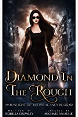 Diamond In The Rough (Moonlight Detective Agency Book 2) Kindle Edition
