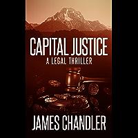 Capital Justice: A Legal Thriller (Sam Johnstone Book 4)