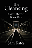 The Cleansing (Earth Haven Book 1)
