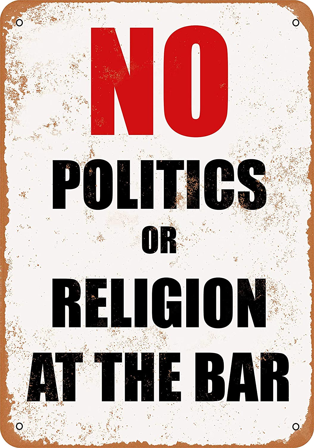 Amazon.com: Wall-Color 7 x 10 Metal Sign - No Politics or Religion at The Bar - Vintage Look: Home & Kitchen