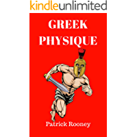 Greek Physique: The Simple, Satisfying Way to Sculpt Your Body--Even if You're Old, Weak, or Broken Down