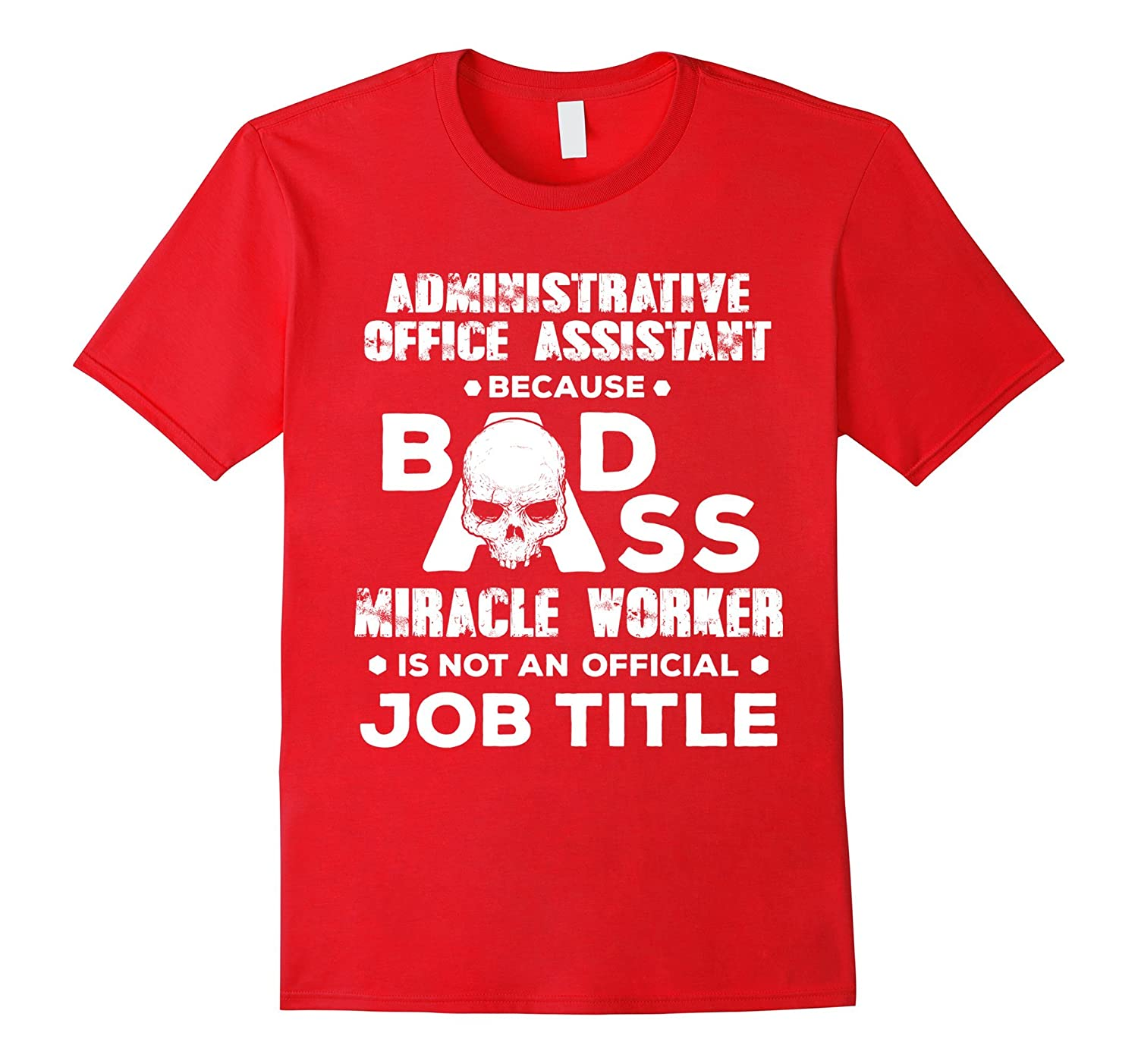 Administrative Office Assistant Shirt Badass Job Title Gift-TJ