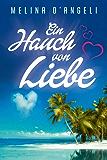 Ein Hauch von Liebe: Liebesroman