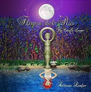 Flores del Río: Un Cuento Lunar (Colección Cuentos del Bosque nº 1) (Spanish Edition)