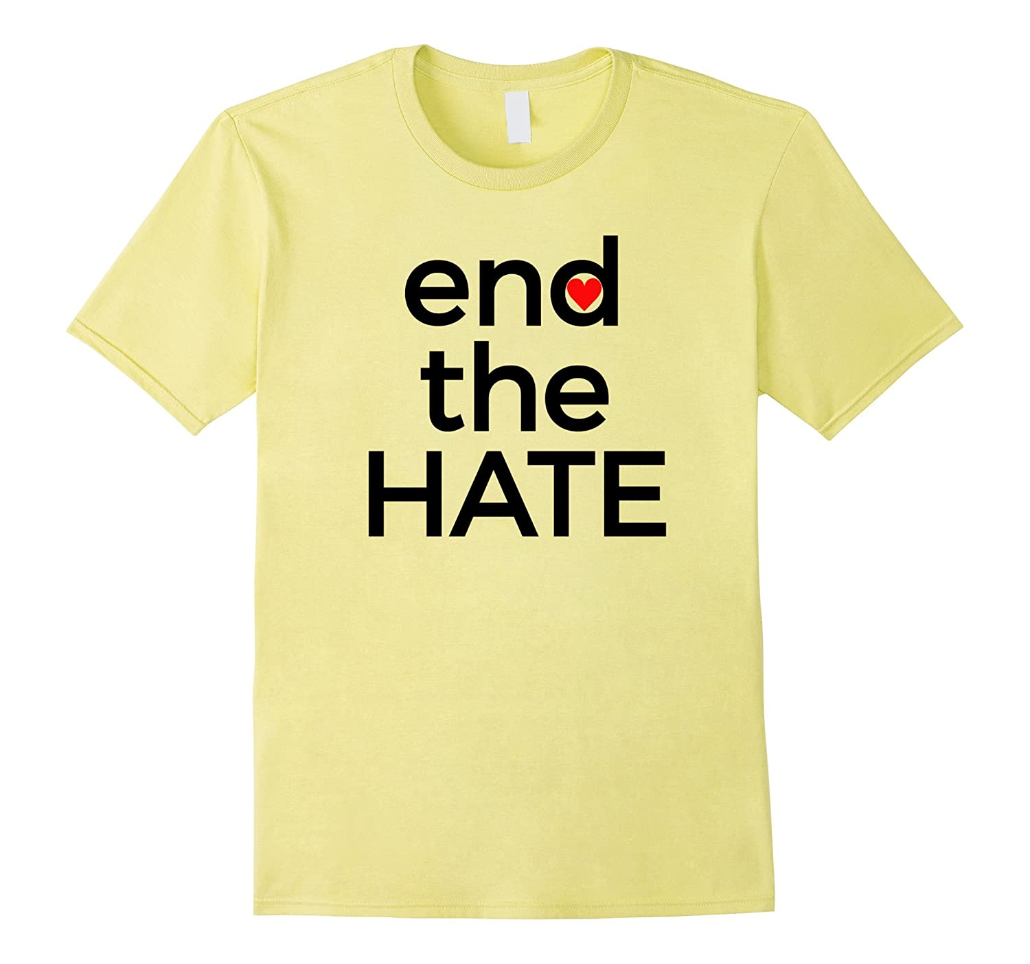 End the Hate T-Shirt Stop Racism Bullying Hatred Be Kind Tee-FL