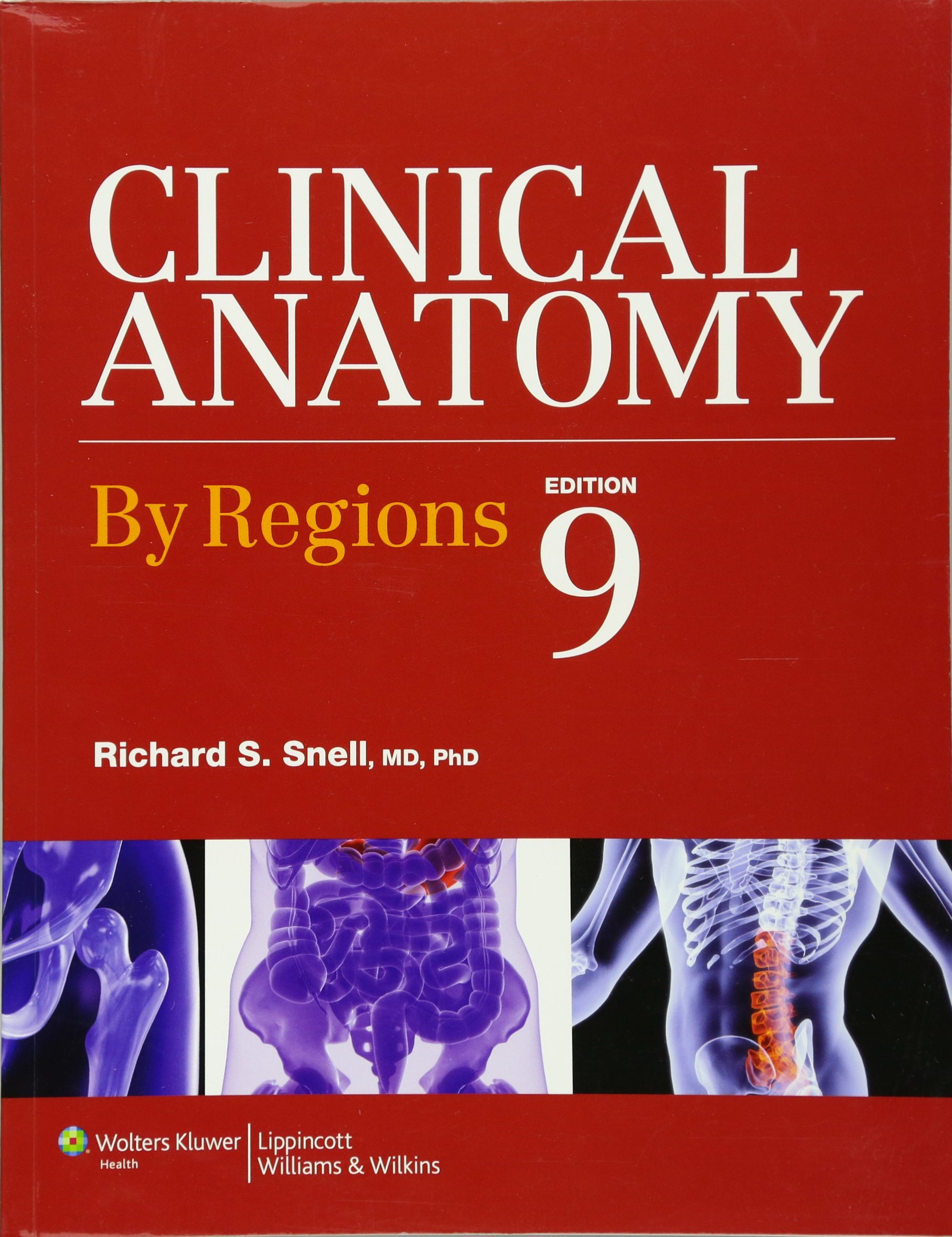Clinical Anatomy by Regions: Richard S. Snell MD PhD: 9781451110326 ...