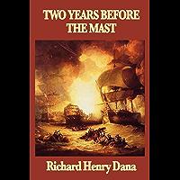 Two Years Before the Mast (Unabridged Start Publishing LLC) (English Edition)