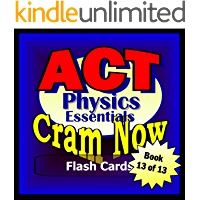 ACT Prep Test PHYSICS ESSENTIALS Flash Cards-CRAM NOW!-ACT Exam Review Book & Study Guide (ACT Cram Now! 13)