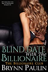 Blind Date With the Billionaire (Billionaire Club Book 1) Kindle Edition