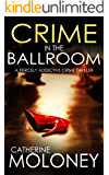 CRIME IN THE BALLROOM a fiercely addictive crime thriller (Detective Markham Mystery Book 9)