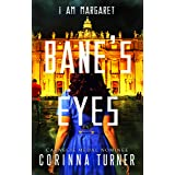 Bane's Eyes: A Dystopian Novel about Faith, Fortitude, and Fighting On (I Am Margaret Book 4)
